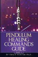 Pendulum Healing Commands Guide
