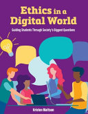 link to Ethics in a digital world : guiding students through society's biggest questions in the TCC library catalog