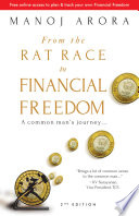 """From the Rat Race to Financial Freedom: A common man's journey..."" by Manoj Arora"
