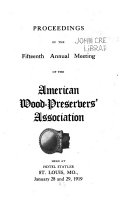 Proceedings of the     Annual Meeting of the American Wood Preservers  Association Book