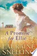 """""""A Promise for Ellie (Daughters of Blessing Book #1)"""" by Lauraine Snelling"""