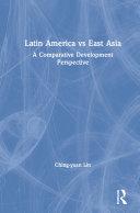 Latin America vs East Asia  A Comparative Development Perspective