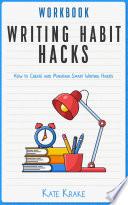 Writing Habit Hacks Workbook