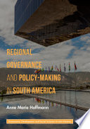 Regional Governance and Policy Making in South America