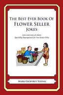 The Best Ever Book of Flower Seller Jokes