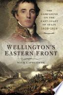 Wellington S Eastern Front
