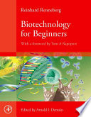 """Biotechnology for Beginners"" by Reinhard Renneberg, Arnold L. Demain, Darja Süssbier, Tom Rapoport, Renate FitzRoy, Jackie Jones"