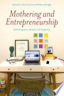 Mothering and Entrepreneurship: Global perspectives, Identities and Complexities