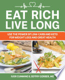 """Eat Rich, Live Long: Mastering the Low-Carb & Keto Spectrum for Weight Loss and Longevity"" by Ivor Cummins, Jeffry Gerber"