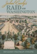 Jubal Early s Raid on Washington