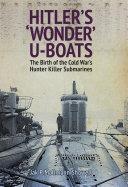 Pdf Hitler's 'Wonder' U-Boats