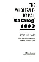 The Wholesale by mail Catalog  1993