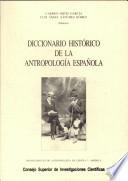 Diccionario histórico de la antropología española