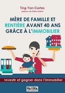 Mère de famille et rentière avant 40 ans grâce à l'immobilier Pdf/ePub eBook