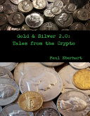 Gold & Silver 2.0: Tales from the Crypto [Pdf/ePub] eBook