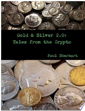 Download Gold & Silver 2.0: Tales from the Crypto Free Books - Dlebooks.net