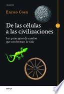 De las células a las civilizaciones : los principios de cambio que conforman la vida