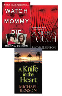 Michael Benson s True Crime Bundle  Watch Mommy Die  A Killer s Touch   A Knife In The Heart