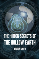 The Hidden Secrets of the Hollow Earth