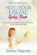 Pdf Not Your Usual Grief Book