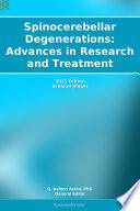 Spinocerebellar Degenerations: Advances in Research and Treatment: 2011 Edition