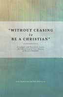 """""""Without Ceasing to be a Christian"""""""