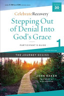 Stepping Out of Denial Into God s Grace Participant s Guide 1 Book