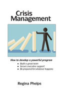 Crisis Management How To Develop A Powerful Program