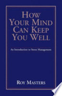 """How Your Mind Can Keep You Well"" by Roy Masters, Dorothy Baker"