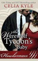 The Werewolf Tycoon's Baby (Paranormal Werewolf Secret Baby Romance)