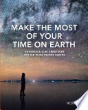 HOLIDAY Reisebuch: Make the Most of Your Time on Earth