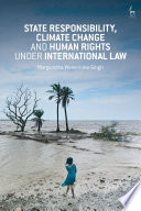 State Responsibility  Climate Change and Human Rights under International Law Book