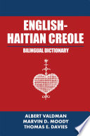 """English-Haitian Creole Bilingual Dictionary"" by Albert Valdman, Marvin D. Moody, Thomas E. Davies"