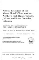 Mineral Resources of the Mount Zirkel Wilderness and Northern Park Range Vicinity  Jackson and Routt Counties  Colorado