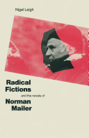 Radical Fictions And The Novels Of Norman Mailer