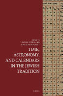 Time  Astronomy  and Calendars in the Jewish Tradition
