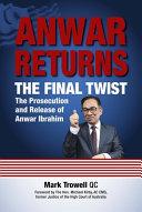 Anwar Returns  The Final Twist