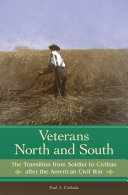 Veterans North and South: The Transition from Soldier to Civilian after the American Civil War