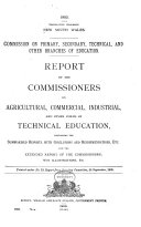 Report of the Commissioners on Agricultural, Commercial, Industrial, and Other Forms of Technical Education