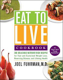Eat to Live Cookbook Book