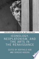 Iconology  Neoplatonism  and the Arts in the Renaissance