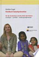 Handbuch Gewaltprävention  : Für die Grundschule und die Arbeit mit Kindern