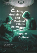 Teaching Medicine and Medical Ethics Using Popular Culture Book