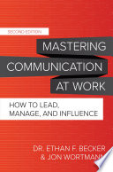 Mastering Communication at Work  Second Edition  How to Lead  Manage  and Influence Book PDF