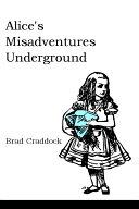 Alice s Misadventures Underground