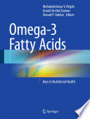 """Omega-3 Fatty Acids: Keys to Nutritional Health"" by Mahabaleshwar V. Hegde, Anand Arvind Zanwar, Sharad P. Adekar"