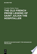 The old French prose legend of Saint Julian the Hospitaller