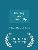 The Big Town Round Up Scholar S Choice Edition