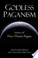 Godless Paganism  Voices of Non Theistic Pagans Book