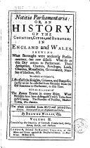 Notitia Parliamentaria, Or, An History of the Counties, ...